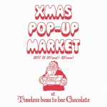 12/20〜XMAS POP-UP MARKET at Timeless bean to bar Chocolate 2017.12.14