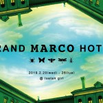 Photographer MARCO ポップアップストア「GRAND MARCO HOTEL」 2019.01.21